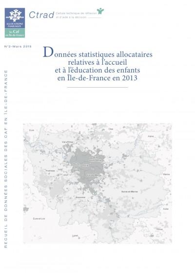 R 2- Données statistiques allocataires relatives à l'accueil et à l'éducation des enfants en Île-de-France en 2013